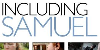 """Inclusion Benefits All- """"Including Samuel,"""" a Documentary Screening, Parent Panel and Discussion"""