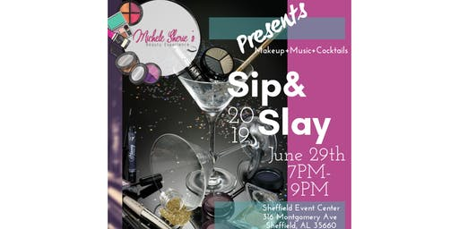 Michele Sherie's Beauty Experience Presents Sip and Slay 2019