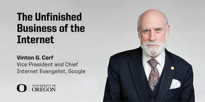 The Unfinished Business of the Internet - A Special Lecture with Dr. Vint Cerf