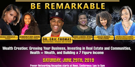 """7th Annual Remarkable Conference  """"BE REMARKABLE""""  Meet Eric Thomas (ET), Michelle Mills Clement & Other Dynamic Leaders.  GET YOUR TICKETS TODAY tickets"""