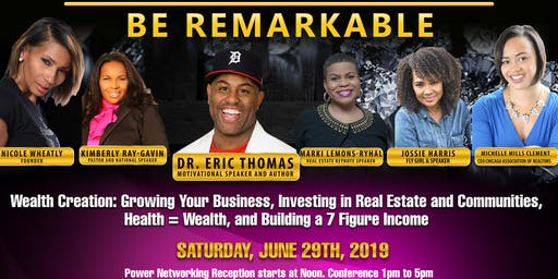 """7th Annual Remarkable Conference  """"BE REMARKABLE""""  Meet Eric Thomas (ET), Michelle Mills Clement & Other Dynamic Leaders.  GET YOUR TICKETS TODAY"""