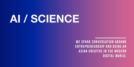 Asian Creative Collective - AI/SCIENCE tickets