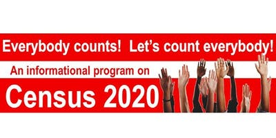 Census 2020 - Everybody Counts! Let's Count Everybody!