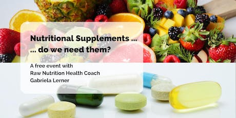 Nutritional Supplements ... do we need them? tickets