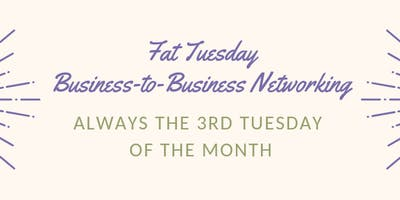 Fat Tuesday Business Networking 05-21-2019