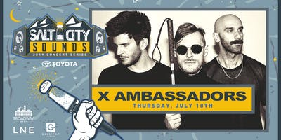 X AMBASSADORS at Salt City Sounds Concert Series 2019
