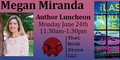 Author Luncheon with Megan Miranda (The Last House Guest)