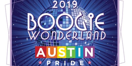 Austin PRIDE 2019: BOOGIE WONDERLAND! The 29th Annual Celebration tickets