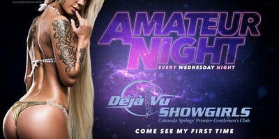 AMATEUR NIGHT @ Deja Vu Showgirls Colorado Springs!