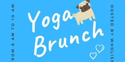 Yoga x Brunch II @WHOLISM