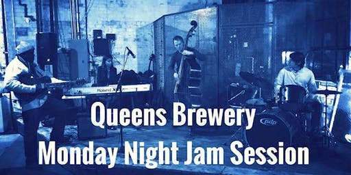 Monday night live JAZZ JAM at Queens Brewery