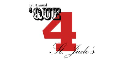 1st Annual 'Que 4 St. Jude's -  Benefiting St. Jude Children's Hospital