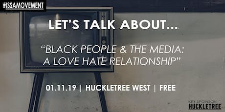 "Let's Talk About... ""Black people & the media 