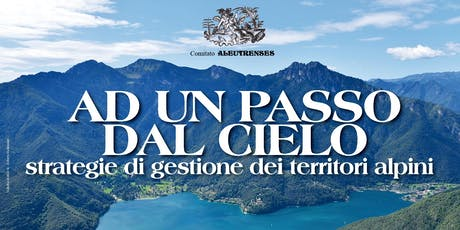 AD UN PASSO DAL CIELO - strategie di gestione dei territori alpini tickets