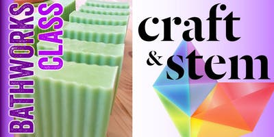 DIY Bathworks Night • Soap & BathBombs• Thursdays 4 - 8pm @Craft & STEM