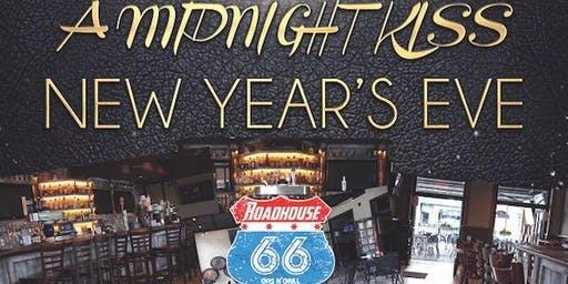 "4th Annual ""A Midnight Kiss"" NYE at Roadhouse 66"