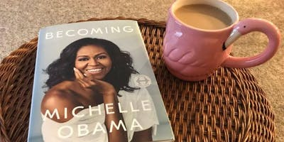Tea and Talk Book Discussion--Becoming by Michelle Obama