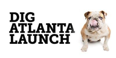 Dig Atlanta Launch