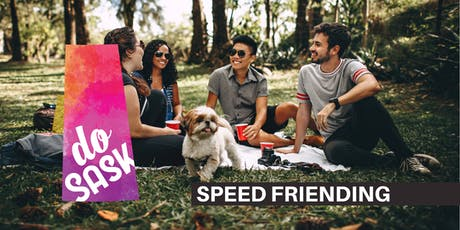Speed Friending - Do Sask tickets