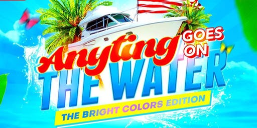 Anything Goes On The Water (Bright Colors Edition)Featuring GBM NUTRON