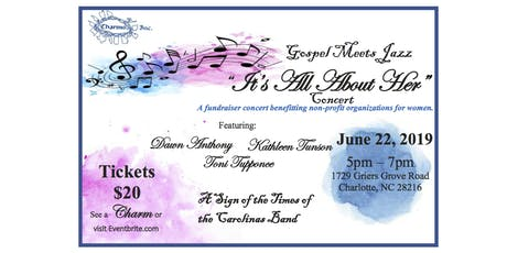 Charlotte Chapter of Charms,Inc. GospelMeetsJazz:It's All About Her Concert tickets