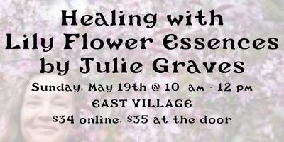 Healing with  Lily Flower Essences  by Julia Graves