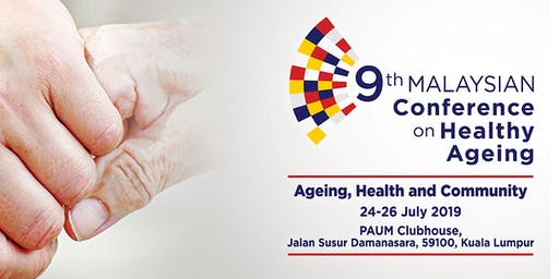9th  Malaysian Conference on Healthy Ageing (MCHA) 2019