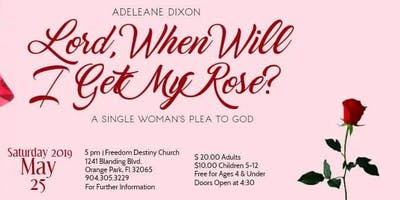 """""""Lord, When Will I Get My Rose?"""" A Single Woman's plea to God"""