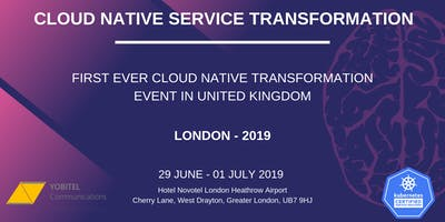 CLOUD NATIVE SERVICE TRANSFORMATION - LONDON 2019