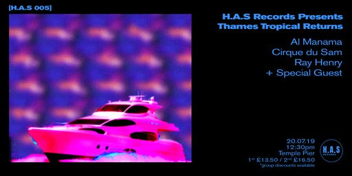 H.A.S Records Presents // Thames Tropicana Returns