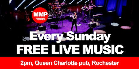 MMP presents... FREE LIVE MUSIC @ The Queen Charlotte, Rochester tickets