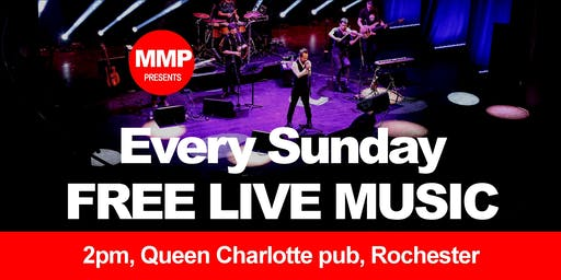 MMP presents... FREE LIVE MUSIC @ The Queen Charlotte, Rochester