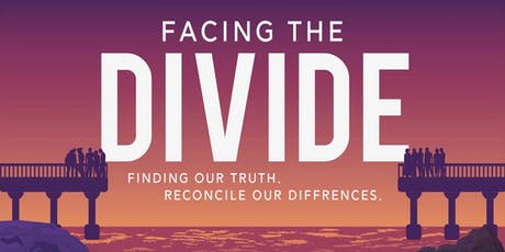 Bridging the Divide: Finding Our Truth. Reconcile Our Differences. tickets