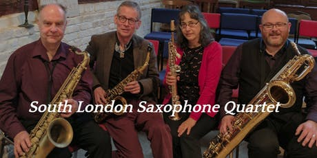 South London Saxophone Quartet Classical, Baroque, Modern, Popular and Jazz music concert Balham London Saturday 6 July 2019 at 6pm tickets