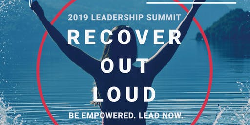 2019 RECOVER OUT LOUD Leadership Summit