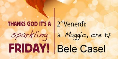 Thanks God it's a sparkling Friday: Bele Casel