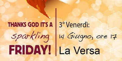Thanks God it's a sparkling Friday: La Versa