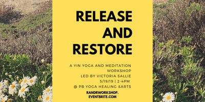 Release & RESTORE: A Yin Yoga and Meditation Workshop