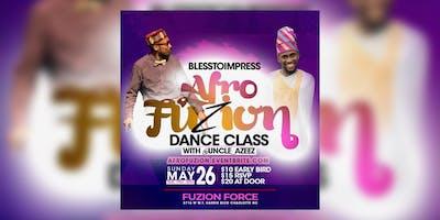 Blesstoimpress AfroFuzion Dance Class w/ Uncle Azeez !!!