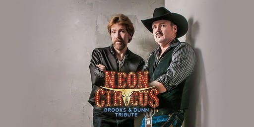 Neon Circus-Brooks & Dunn Tribute