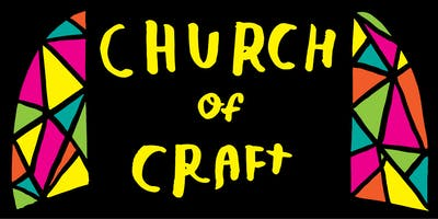 Church of Craft: Make stuff with other people making stuff