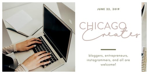Chicago Creates - Influencer and Blogger Networking Workshop