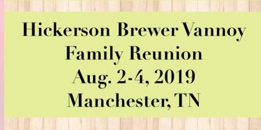2019 Hickerson, Brewer, Vannoy Family Reunion