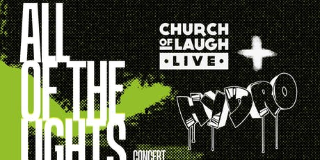 Church of Laugh Tour: All Of The Lights tickets