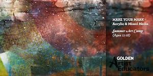 Make Your Mark - Acrylic & Mixed Media  - Summer Art...