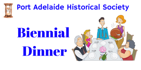 Port Adelaide Historical Society Biennial Dinner 2019 tickets