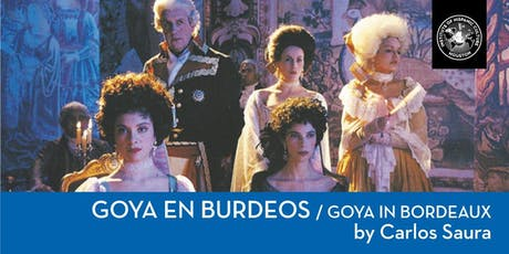 GOYA IN BORDEAUX tickets