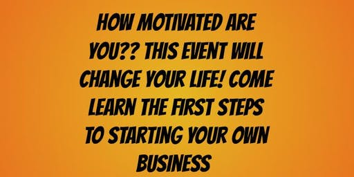 How motivated are you?  First step to starting you own business