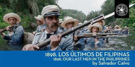 1898, OUR LAST MEN IN THE PHILIPPINES tickets