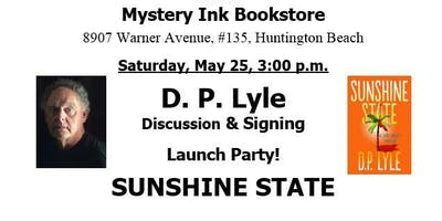 LAUNCH PARTY for SUNSHINE STATE by award-winning author, D. P . LYLE